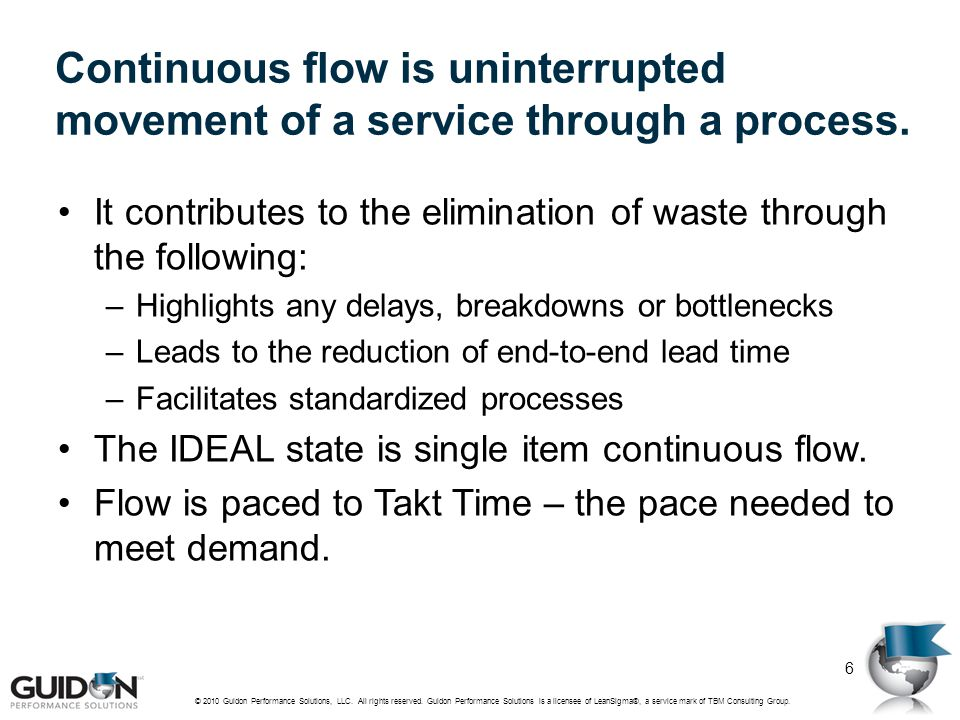 Continuous flow is uninterrupted movement of a service through a process.
