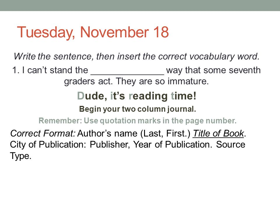 Tuesday, November 18 Dude, it's reading time!