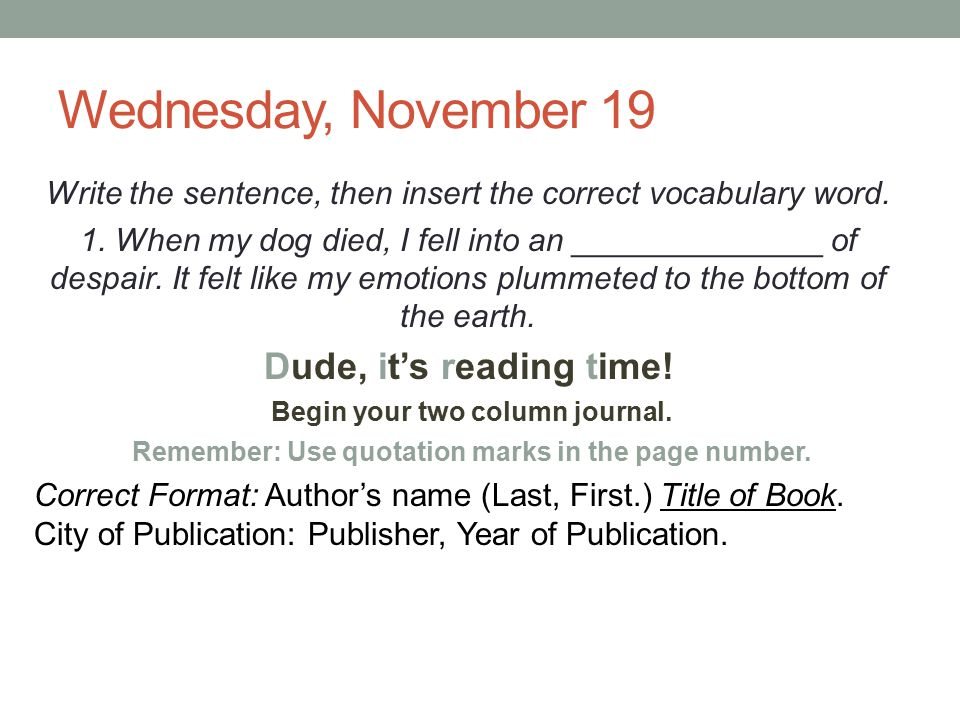 Wednesday, November 19 Dude, it's reading time!