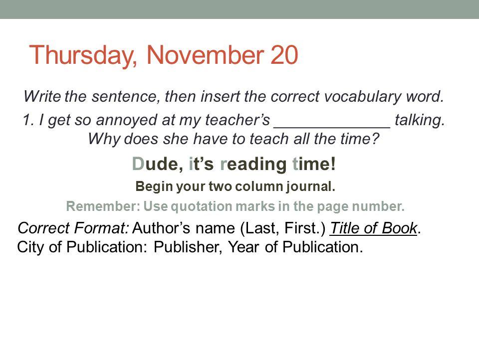 Thursday, November 20 Dude, it's reading time!