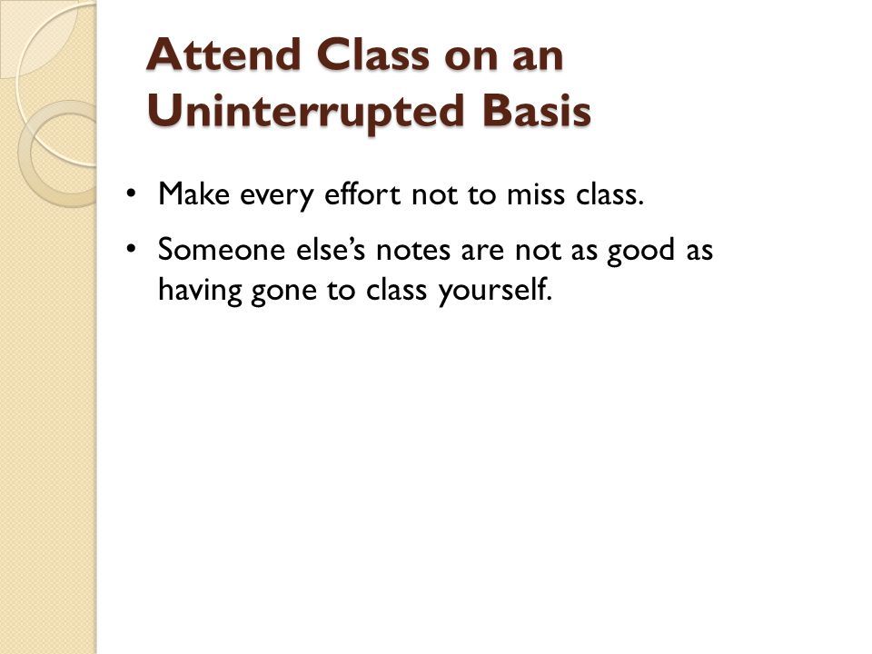 Attend Class on an Uninterrupted Basis