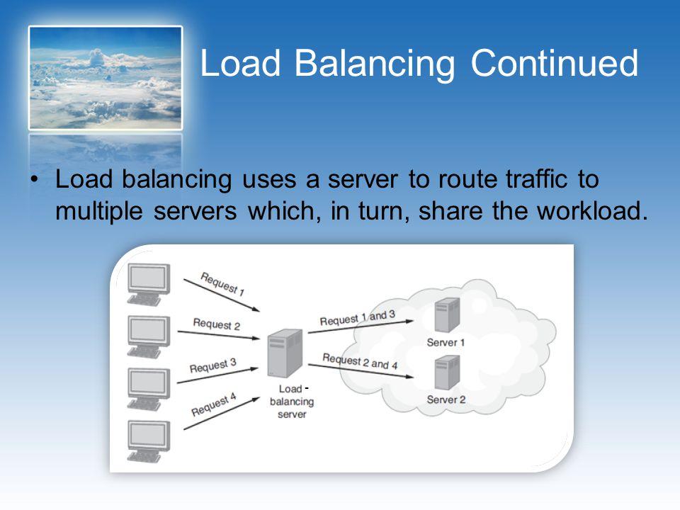 Load Balancing Continued