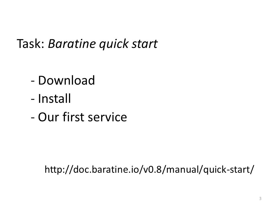 Task: Baratine quick start - Download - Install - Our first service