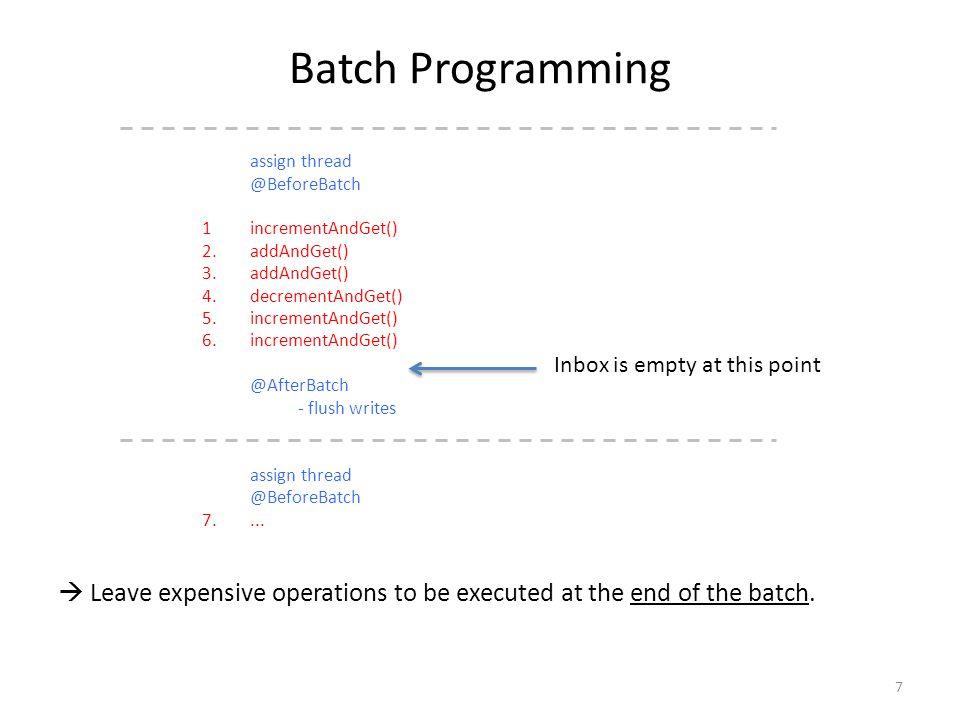 Batch Programming assign thread. @BeforeBatch. 1 incrementAndGet() 2. addAndGet() 3. addAndGet()