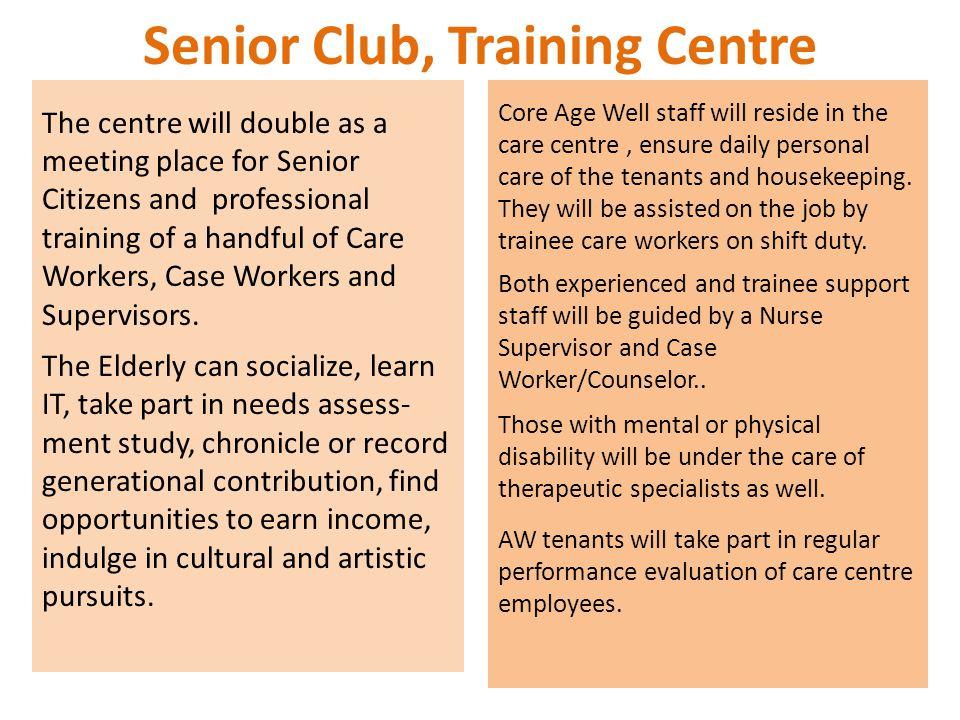Senior Club, Training Centre