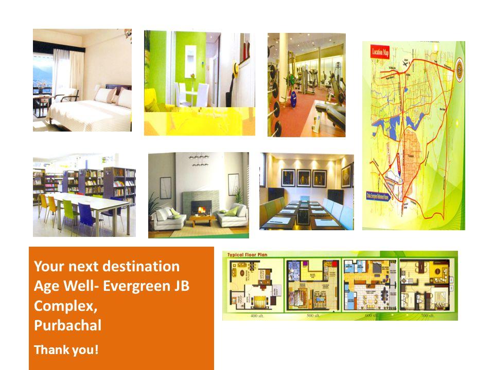 Age Well- Evergreen JB Complex, Purbachal
