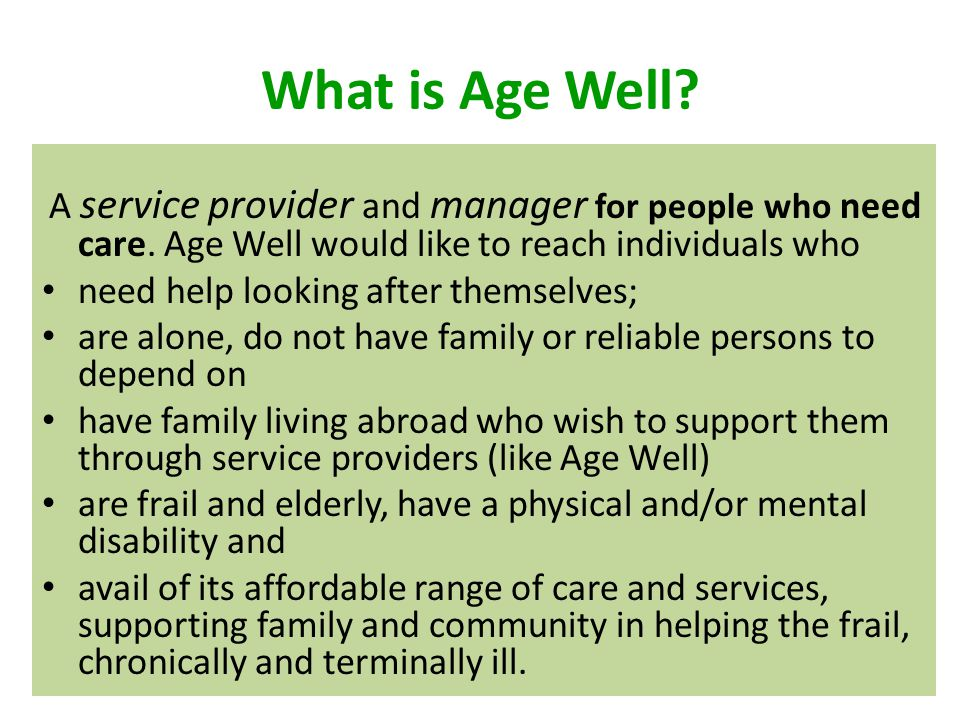 What is Age Well need help looking after themselves;