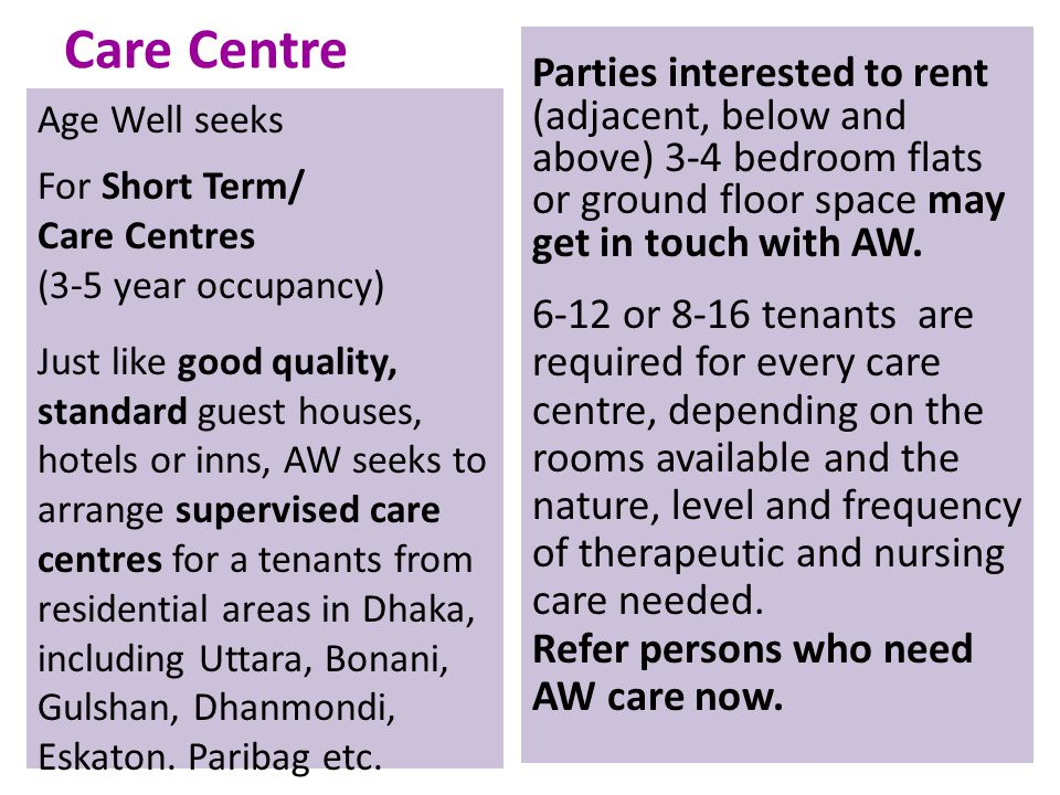 Care Centre Parties interested to rent (adjacent, below and above) 3-4 bedroom flats or ground floor space may get in touch with AW.