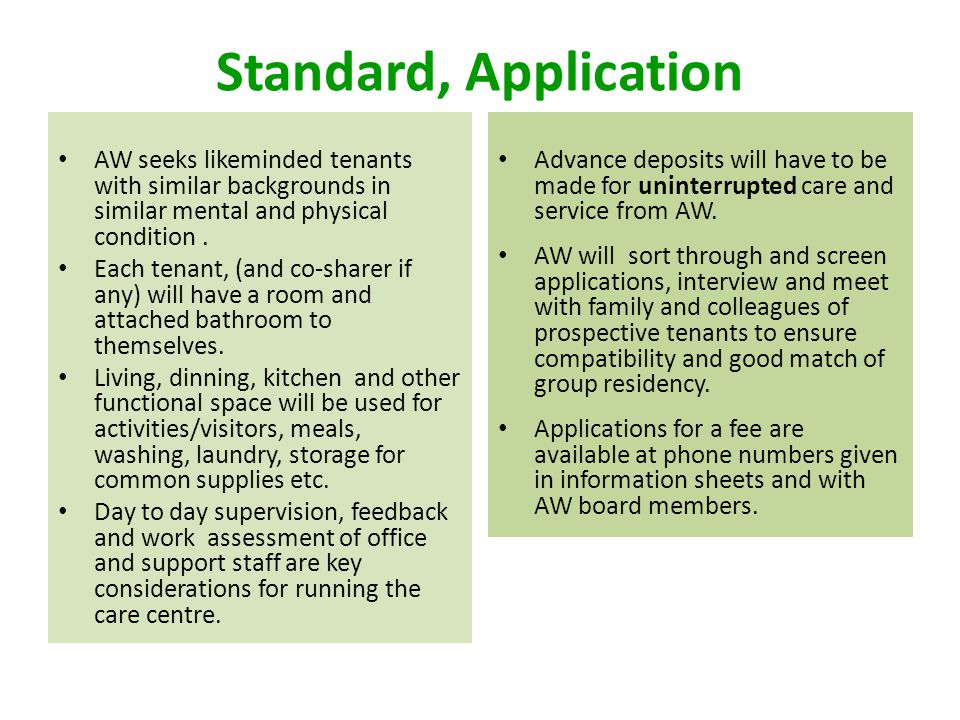 Standard, Application AW seeks likeminded tenants with similar backgrounds in similar mental and physical condition .