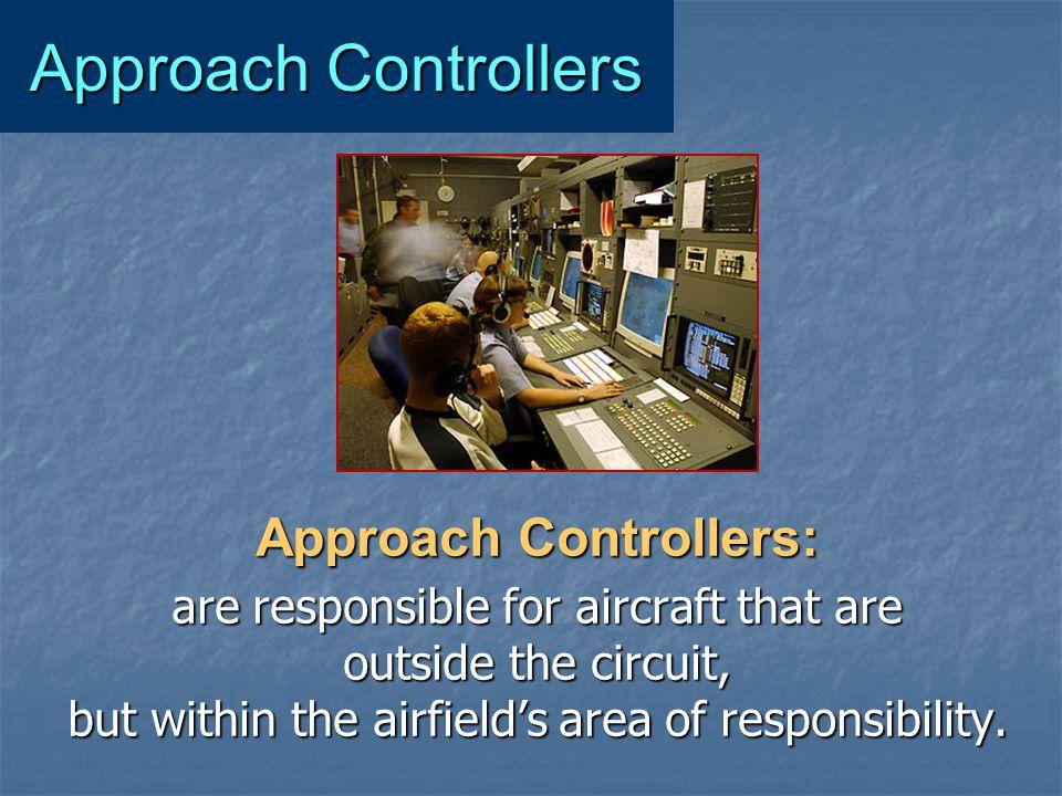 Approach Controllers Approach Controllers: