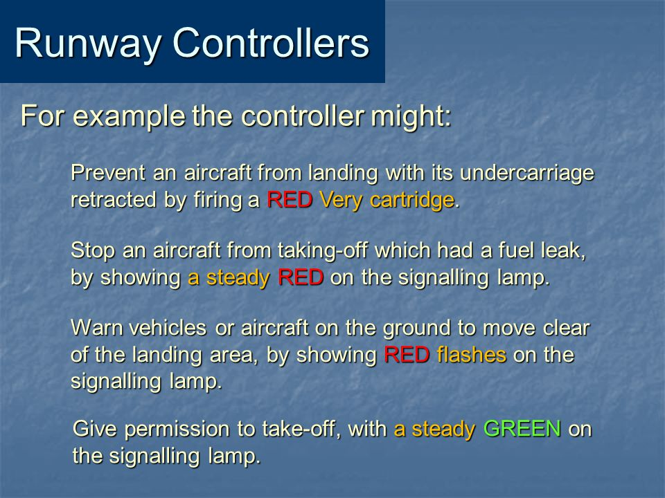 Runway Controllers For example the controller might: