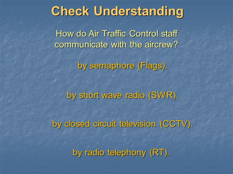 Check Understanding How do Air Traffic Control staff