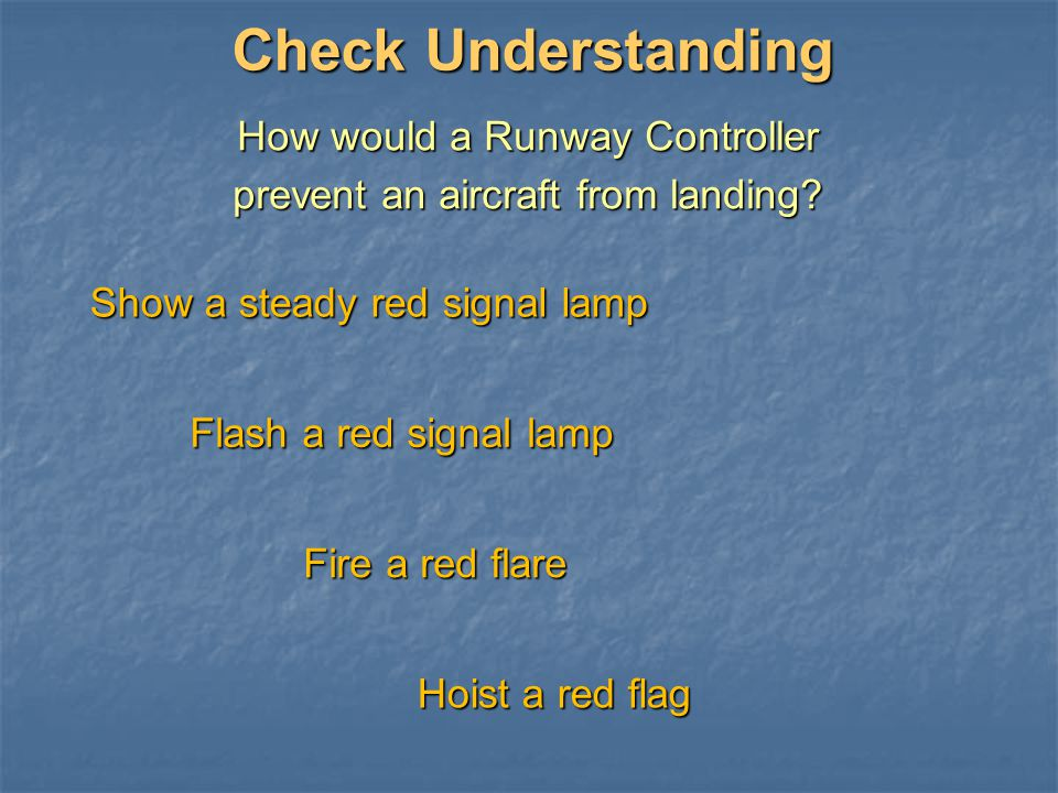 Check Understanding How would a Runway Controller