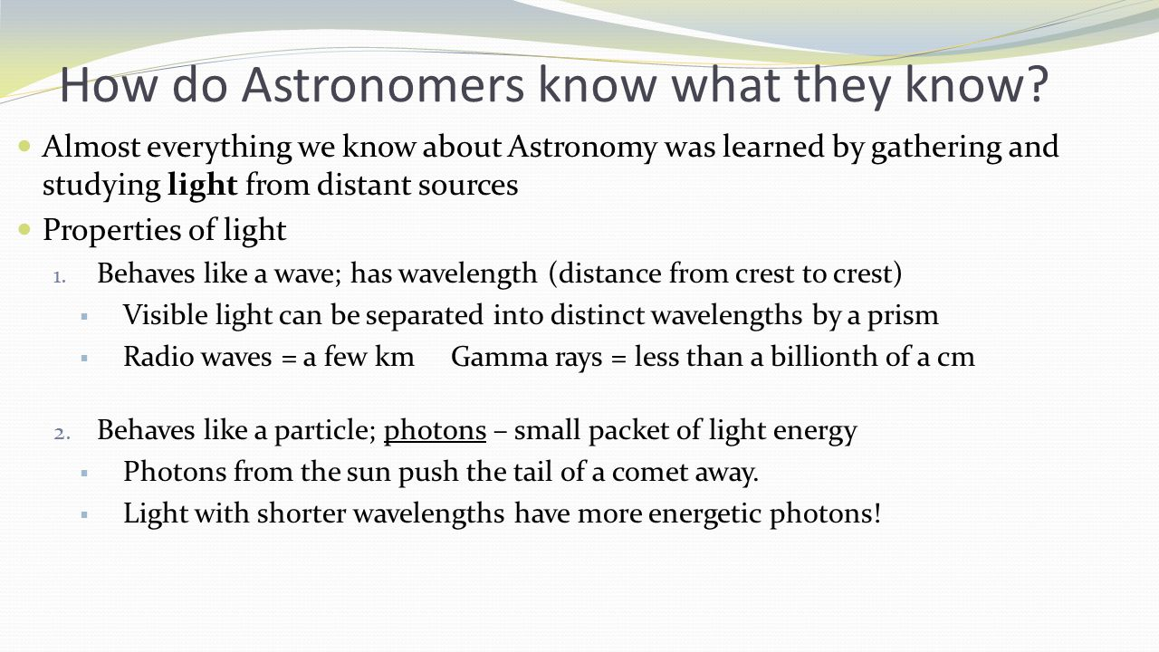 How do Astronomers know what they know