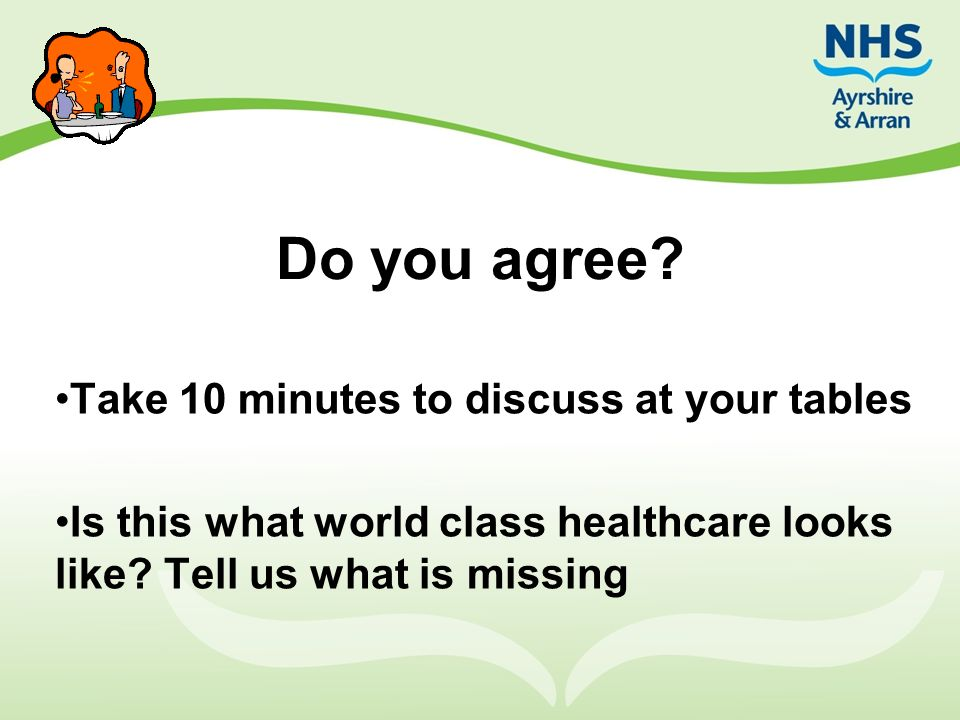 Do you agree Take 10 minutes to discuss at your tables