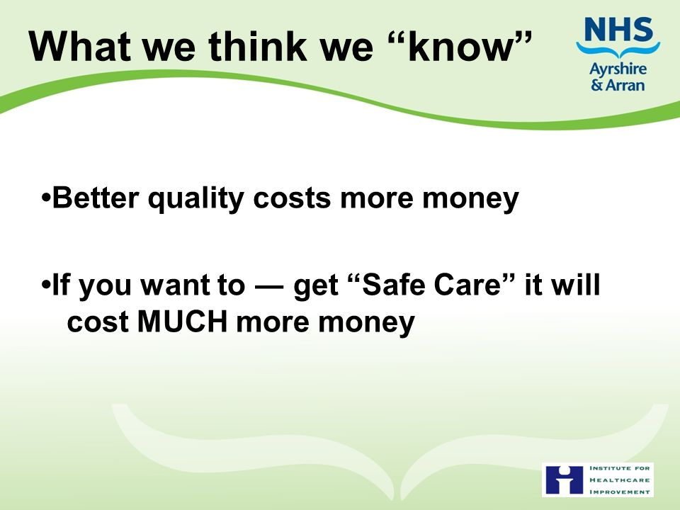 What we think we know •Better quality costs more money