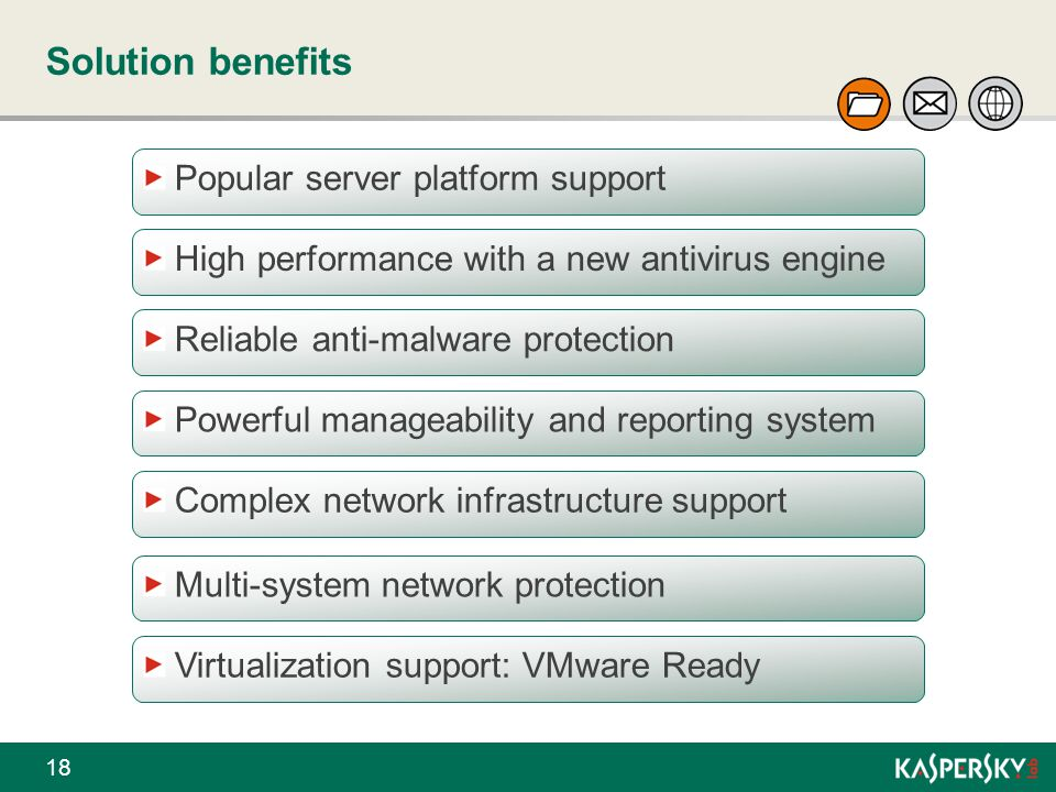 Solution benefits Popular server platform support