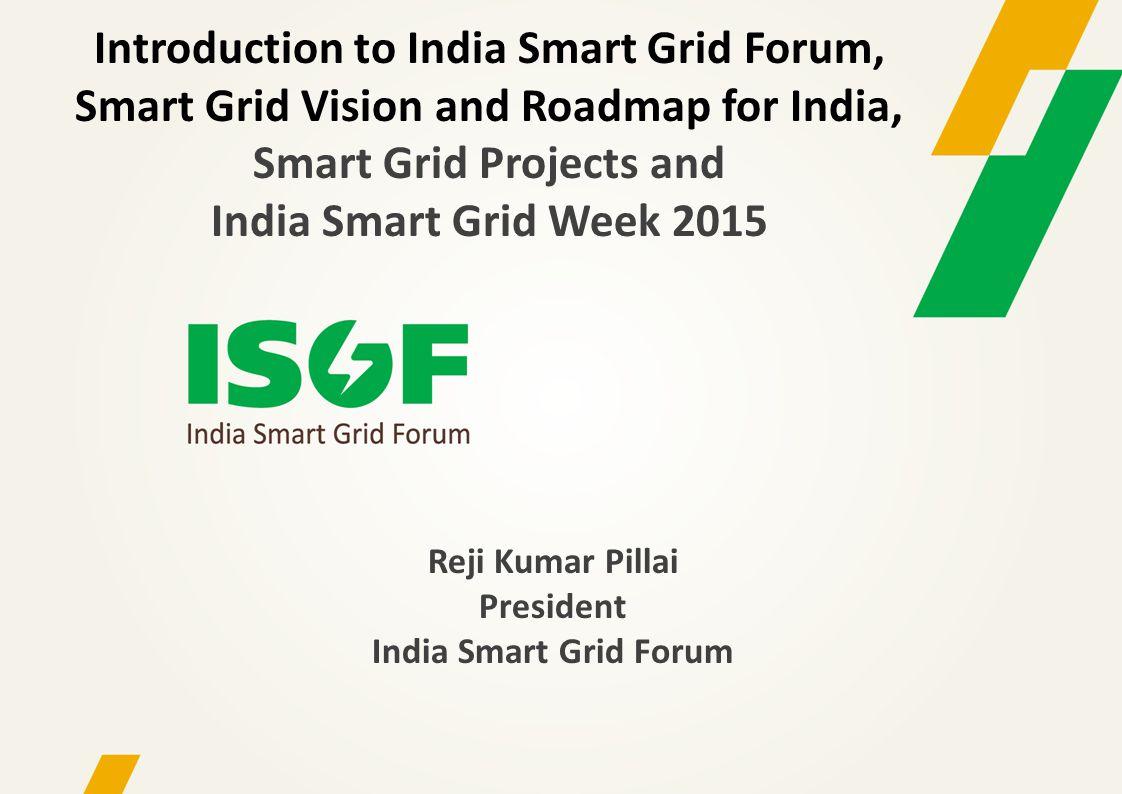 Reji Kumar Pillai President India Smart Grid Forum