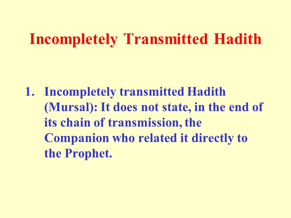 Incompletely Transmitted Hadith