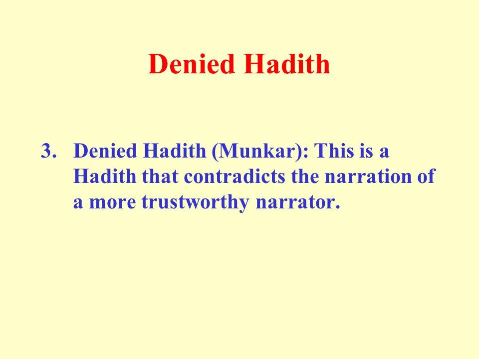 Denied Hadith 3.