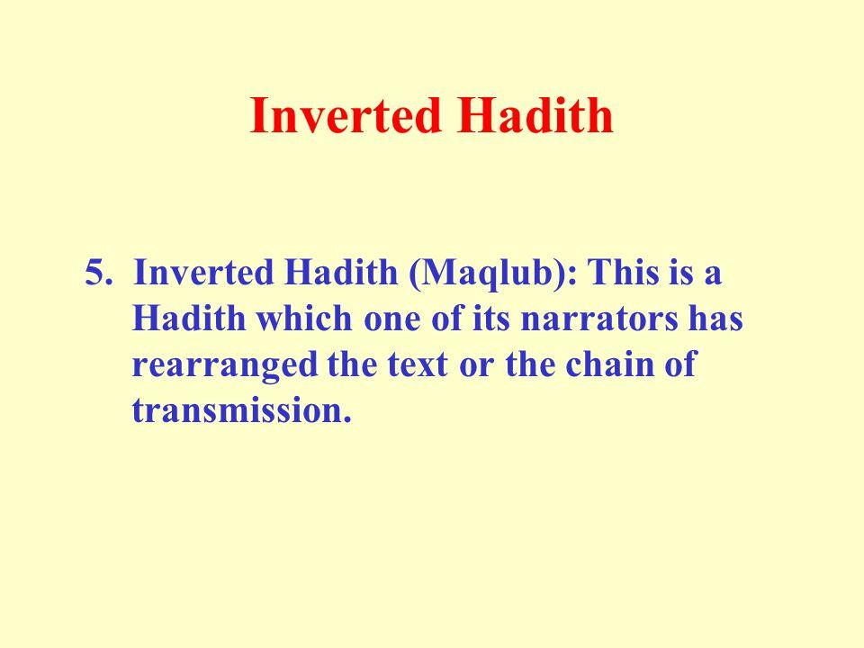 Inverted Hadith 5.