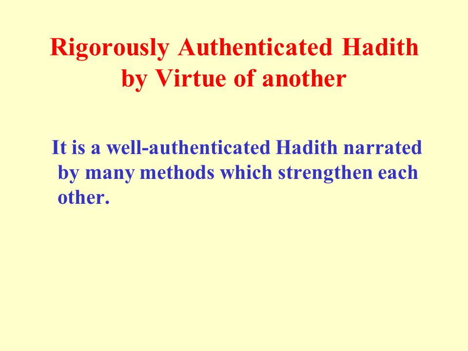 Rigorously Authenticated Hadith by Virtue of another
