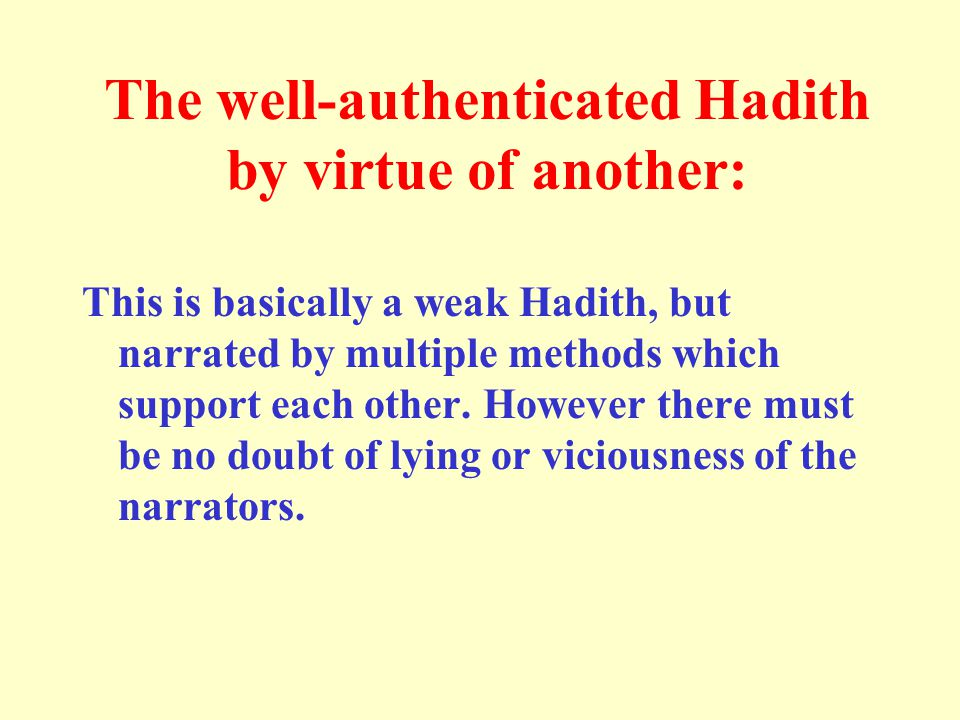 The well-authenticated Hadith by virtue of another: