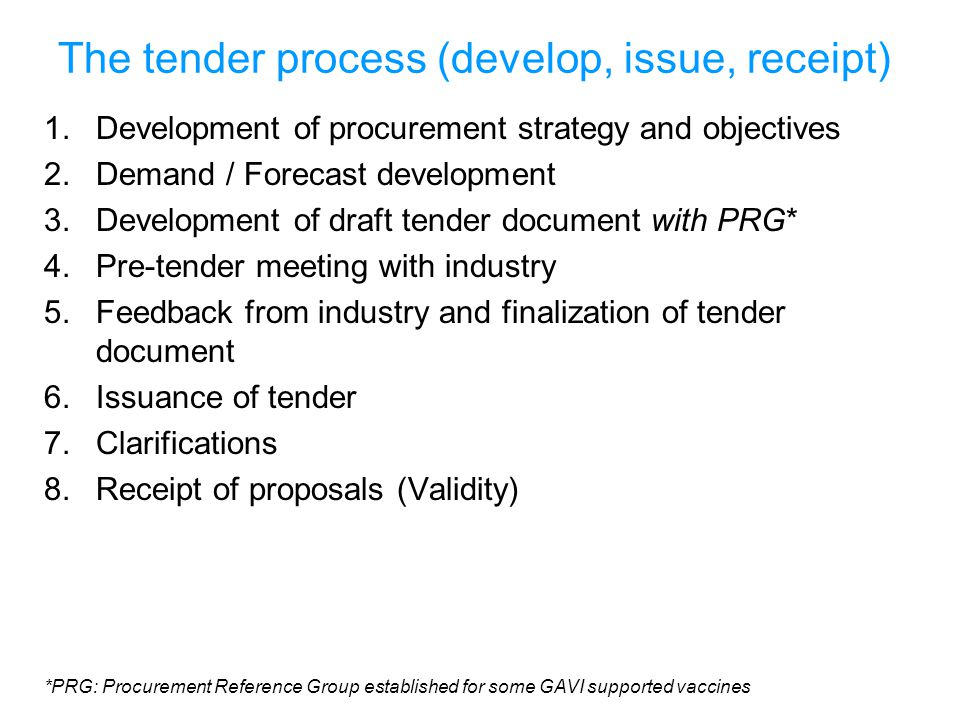 The tender process (develop, issue, receipt)