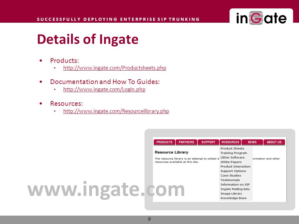 www.ingate.com Details of Ingate Products: