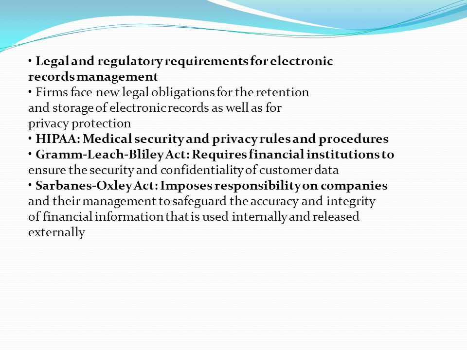 • Legal and regulatory requirements for electronic