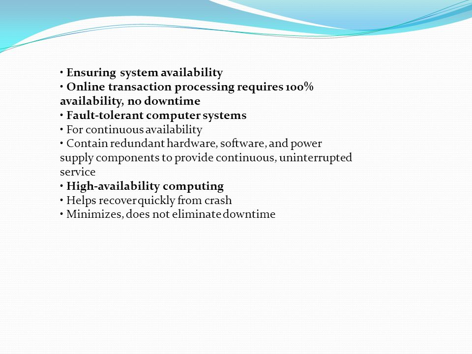• Ensuring system availability