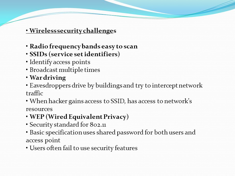 • Wireless security challenges
