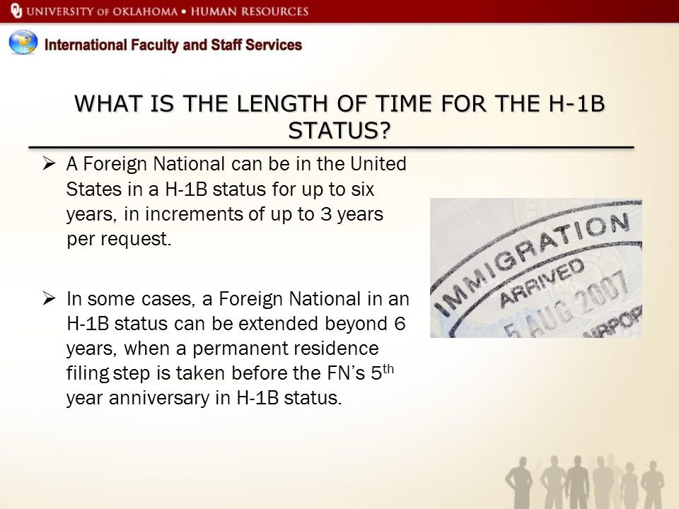 WHAT IS THE LENGTH OF TIME FOR THE H-1B STATUS
