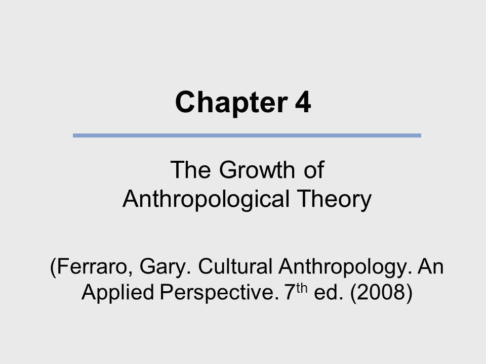 The Growth of Anthropological Theory