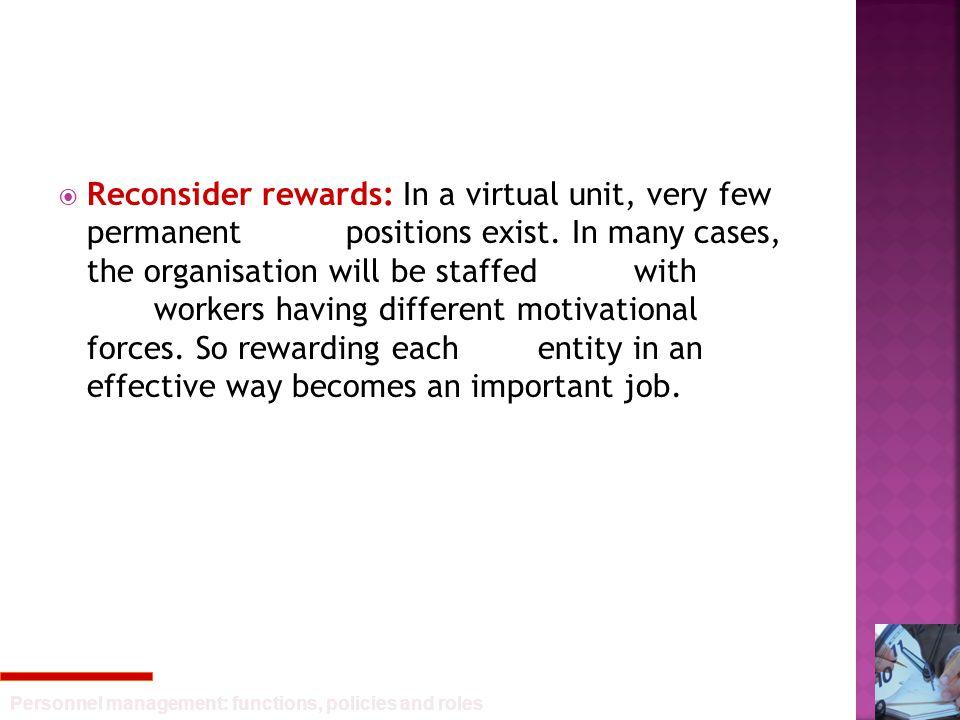 Reconsider rewards: In a virtual unit, very few permanent