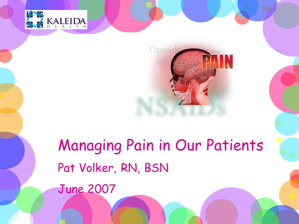 Managing Pain in Our Patients