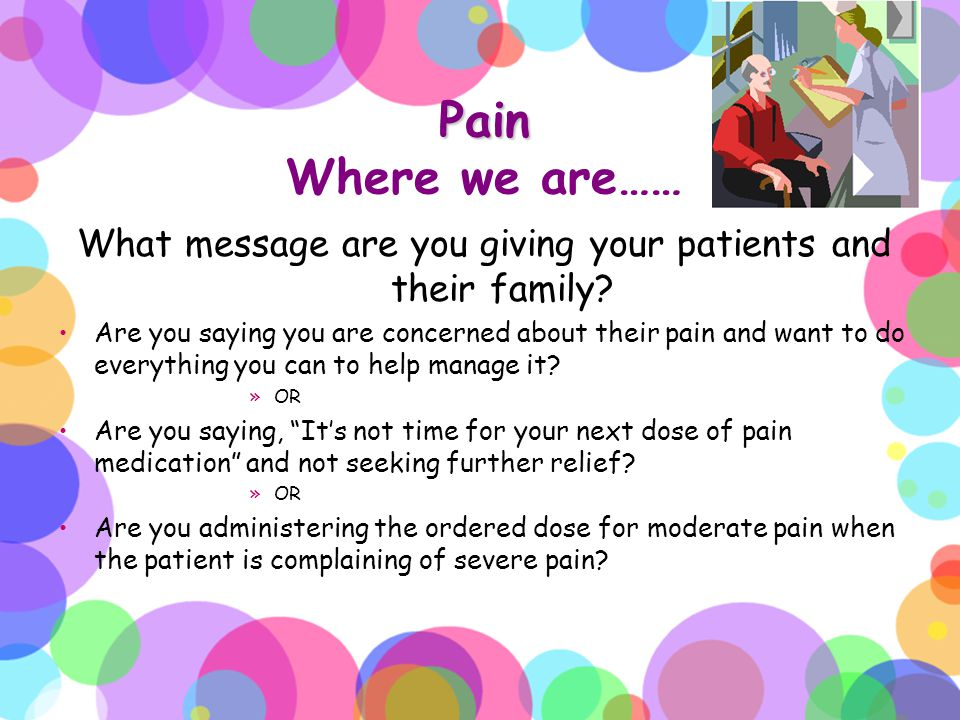 What message are you giving your patients and their family