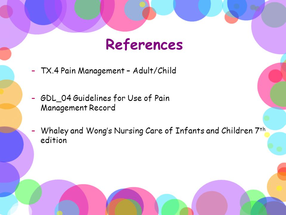 References TX.4 Pain Management – Adult/Child