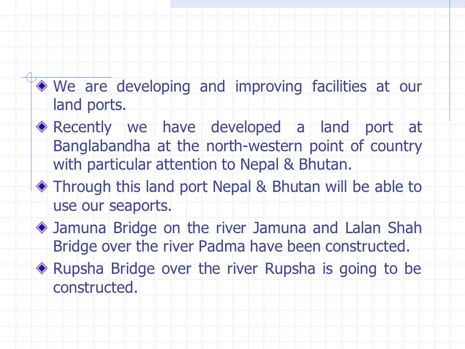 We are developing and improving facilities at our land ports.
