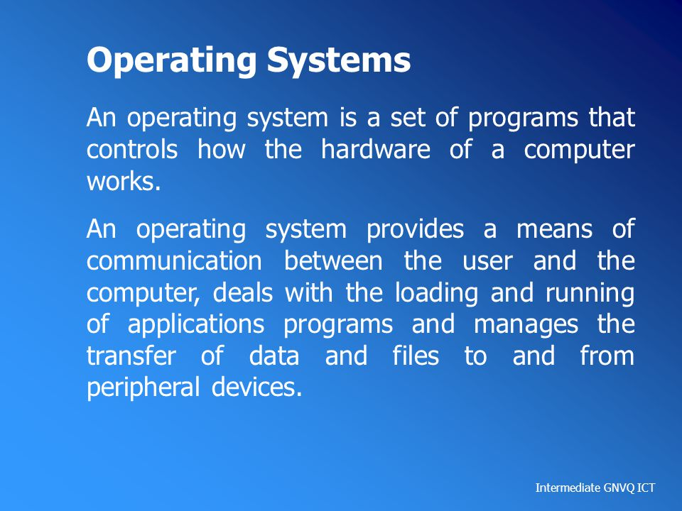 Operating Systems An operating system is a set of programs that controls how the hardware of a computer works.