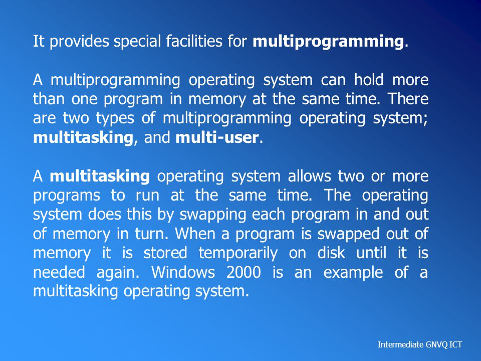 It provides special facilities for multiprogramming.