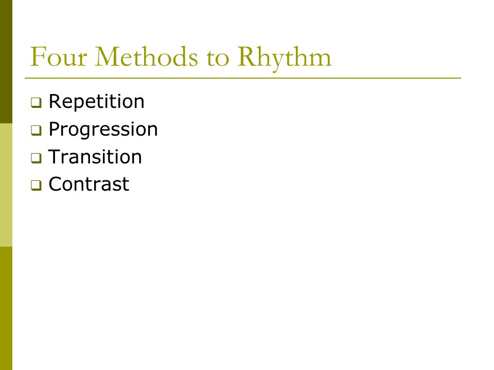 Four Methods to Rhythm Repetition Progression Transition Contrast