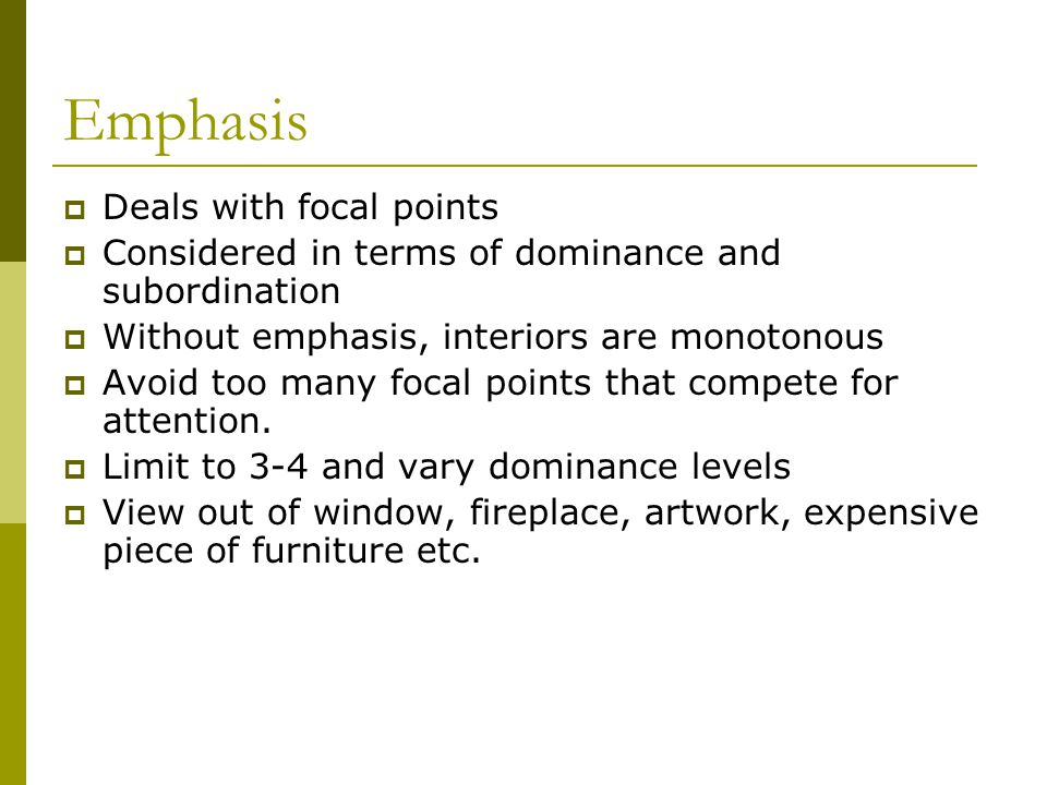 Emphasis Deals with focal points