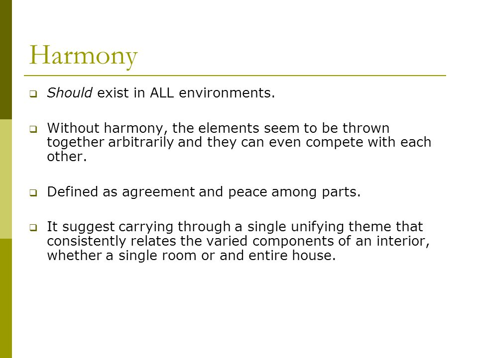 Harmony Should exist in ALL environments.