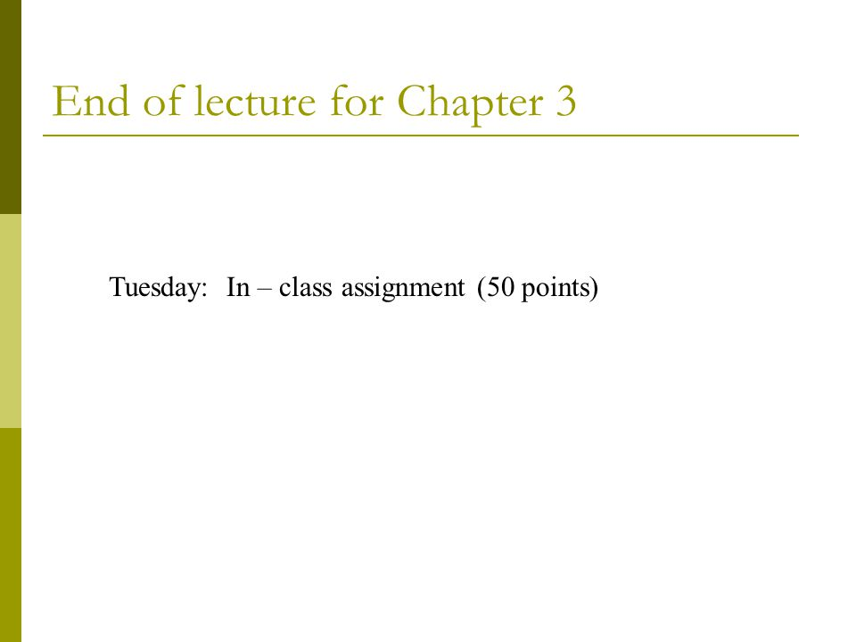 End of lecture for Chapter 3