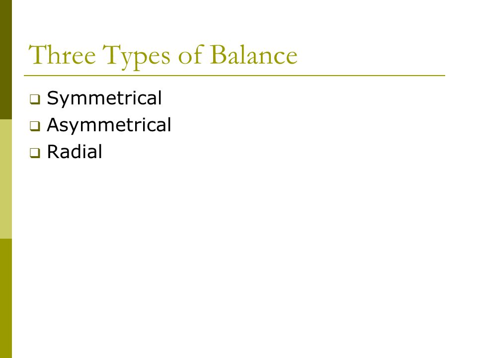 Three Types of Balance Symmetrical Asymmetrical Radial
