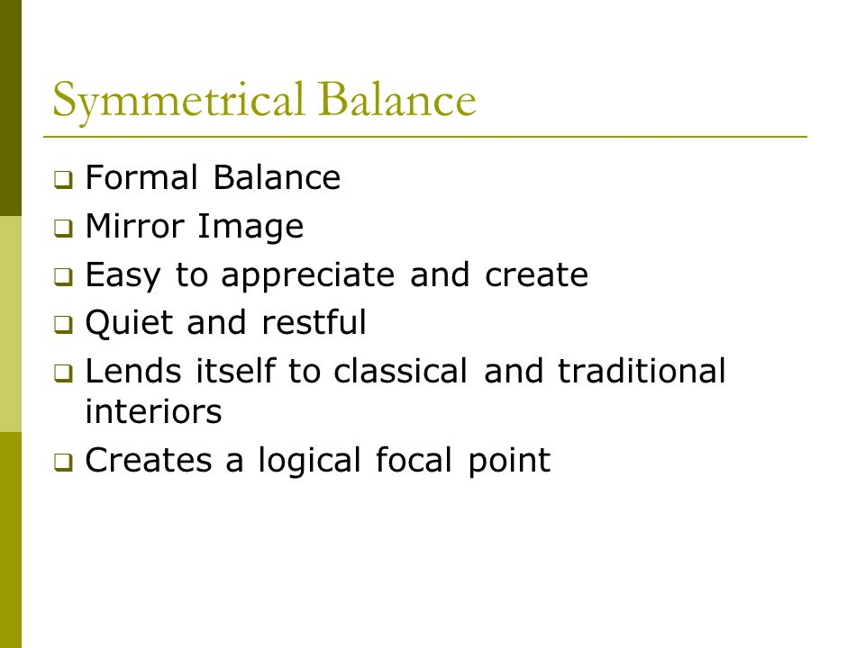 Symmetrical Balance Formal Balance Mirror Image