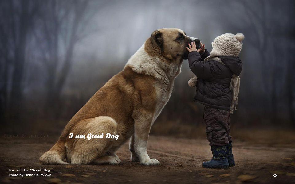 I am Great Dog Boy with His Great Dog Photo by Elena Shumilova