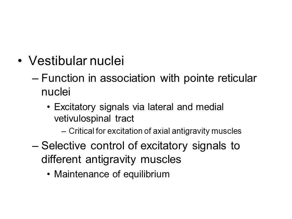 Vestibular nuclei Function in association with pointe reticular nuclei