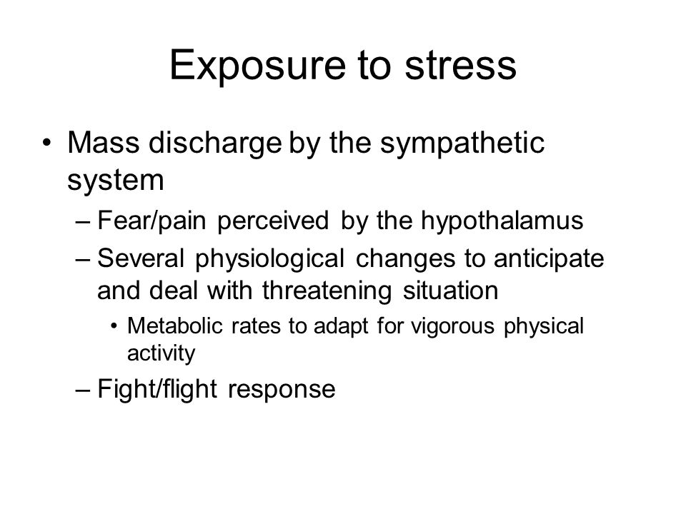 Exposure to stress Mass discharge by the sympathetic system
